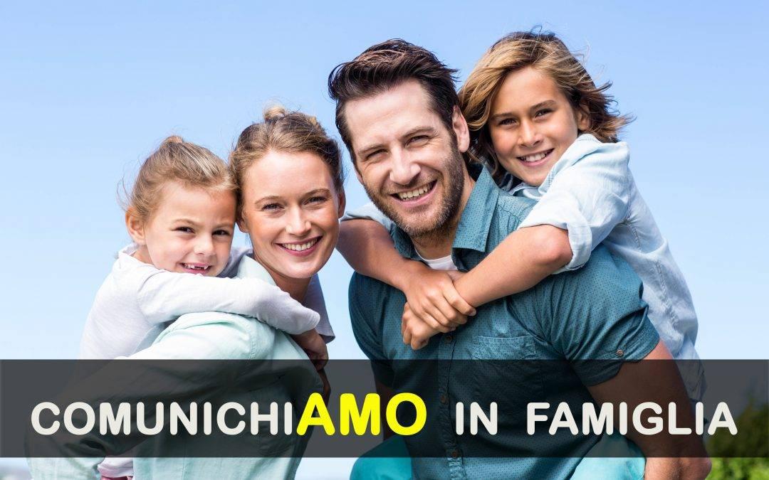 COMUNICHI-AMO in FAMIGLIA